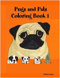 Pugs And Pals Coloring Book 1 Pugs Pugs Pugs Pugs