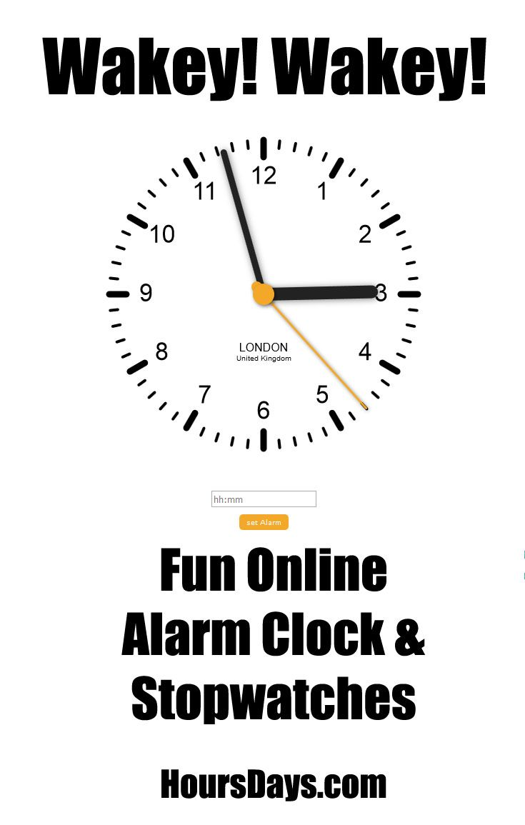 Online alarm clock and stop watches on the 'time' website HoursDays.com Time resources including countdowns and countups.   Clock. Alarm clock ...