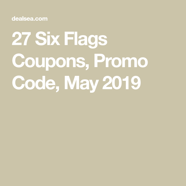 27 Six Flags Coupons Promo Code May 2019 Six Flags Promo Codes Six Flags America