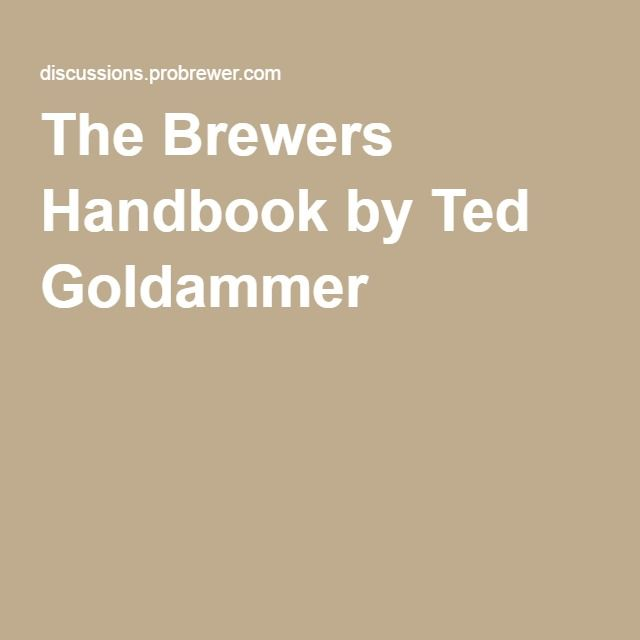 The Brewers Handbook by Ted Goldammer