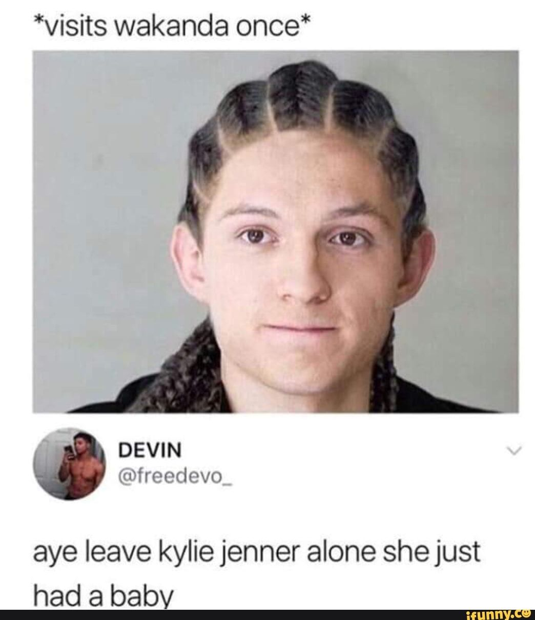 Aye Leave Kylie Jenner Alone She Just Had A Babv - Ifunny