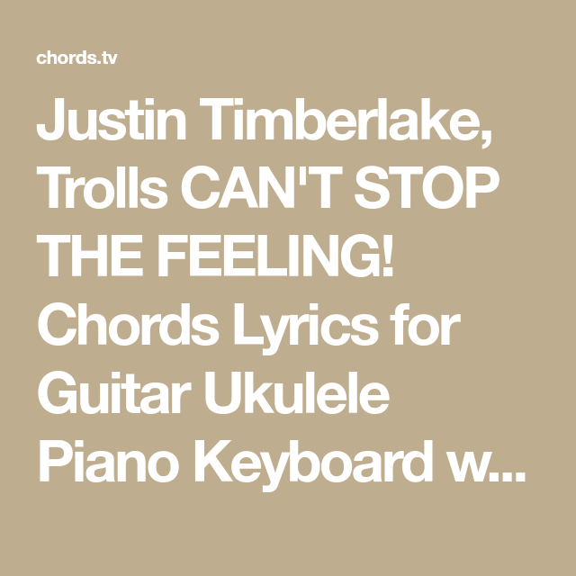 Justin Timberlake, Trolls CAN\'T STOP THE FEELING! Chords Lyrics for ...