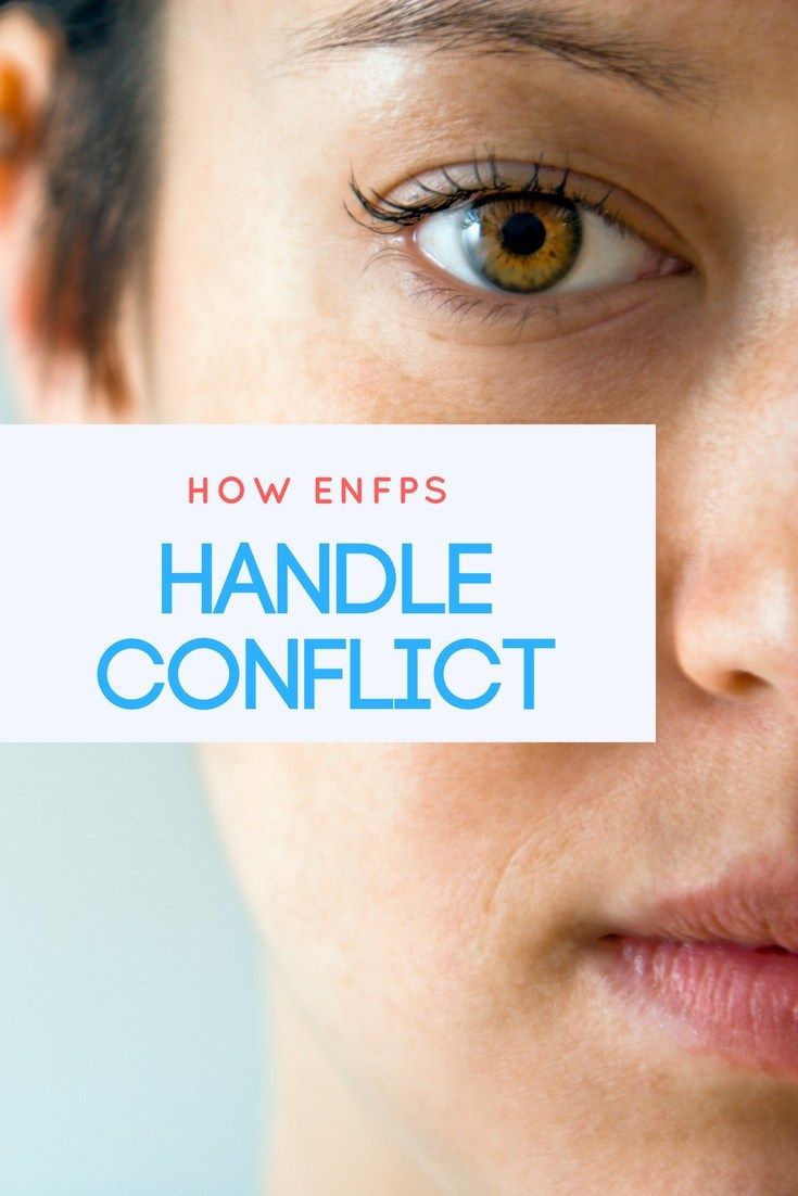 How ENFPs Handle Conflict   ENFP   How to handle conflict