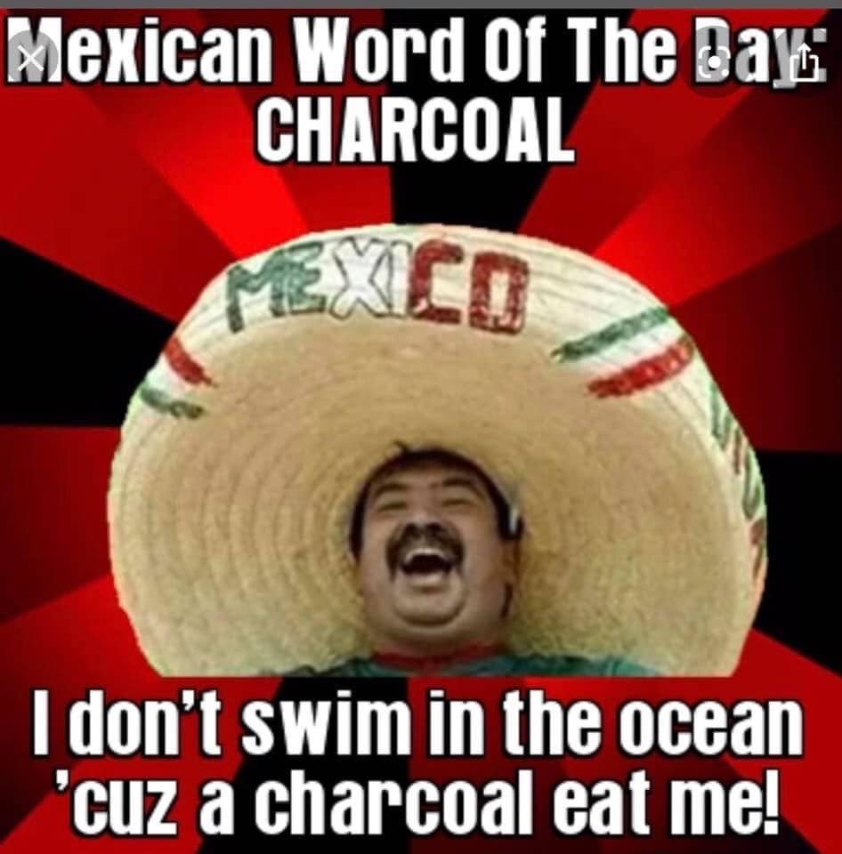 Pin By Christina Sanclimenti On Mexican Word Of The Day Mexican Words Mexican Funny Memes Mexican Jokes