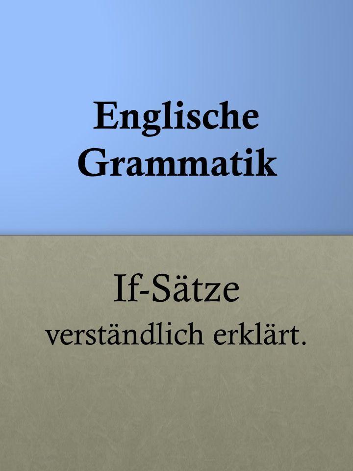 Englische Grammatik If Satze Typ 1 2 3 If Clauses Englisch Lernen Grammatik Englische Grammatik Englisch Lernen