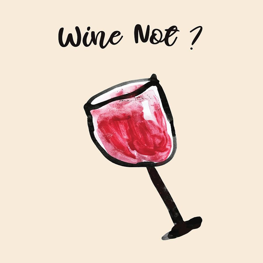 Wine Not Glass Of Wine Minimal Wall Art By Mahsawatercolor In 2020 Wine Painting Wine Glass Art Wine Poster