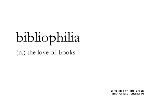 Bibliophilia - the love of books - unused words