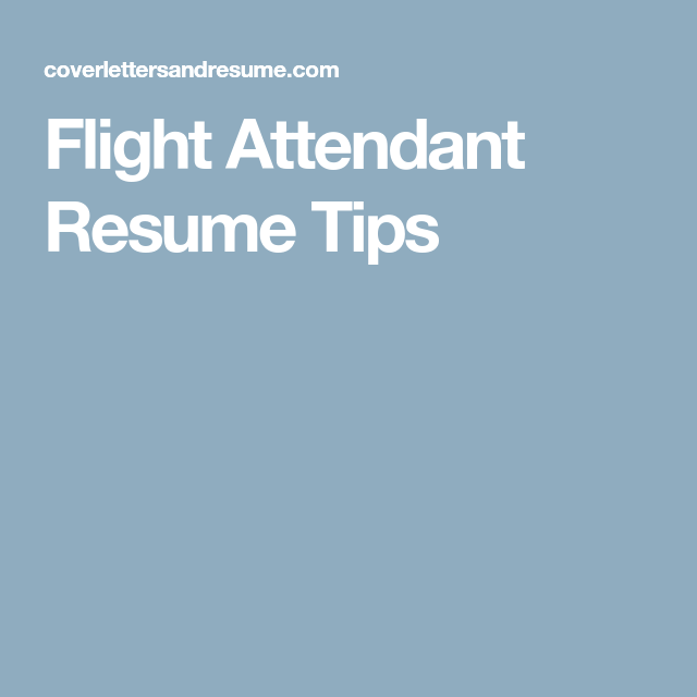 Flight Attendant Resume Tips  Flight Attendant Career
