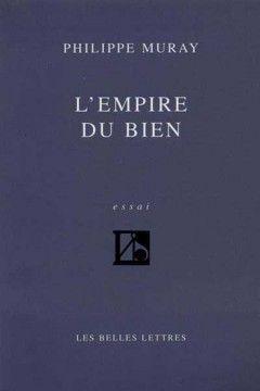 Philippe Muray L'empire Du Bien : philippe, muray, l'empire, L'Empire, Philippe, Muray, Amélioration, Livre,, Bien-être