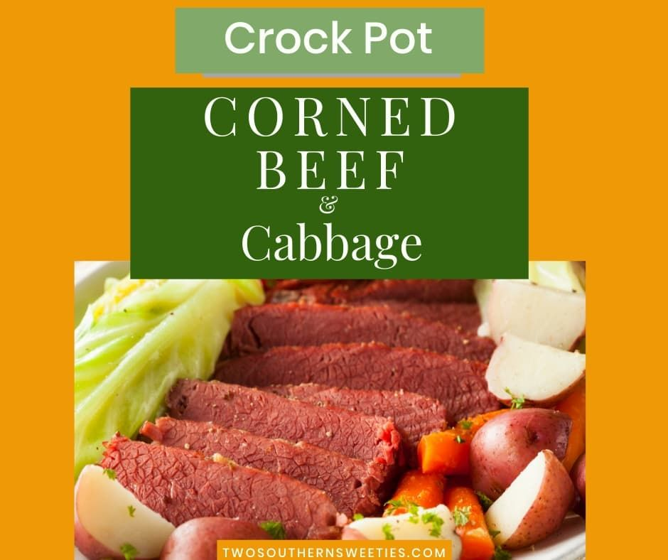 Crock Pot Corned Beef And Cabbage Two Southern Sweeties Crock Pot Corned Beef Corned Beef Recipes Crock Pot Corn