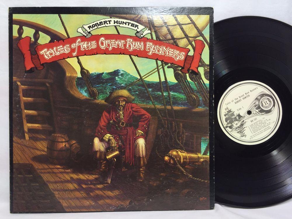Robert Hunter Tales Of The Great Rum Runners Lp Grateful Dead Label Uk A1 B1 Robert Hunter Classic Rock Albums Bob Dylan