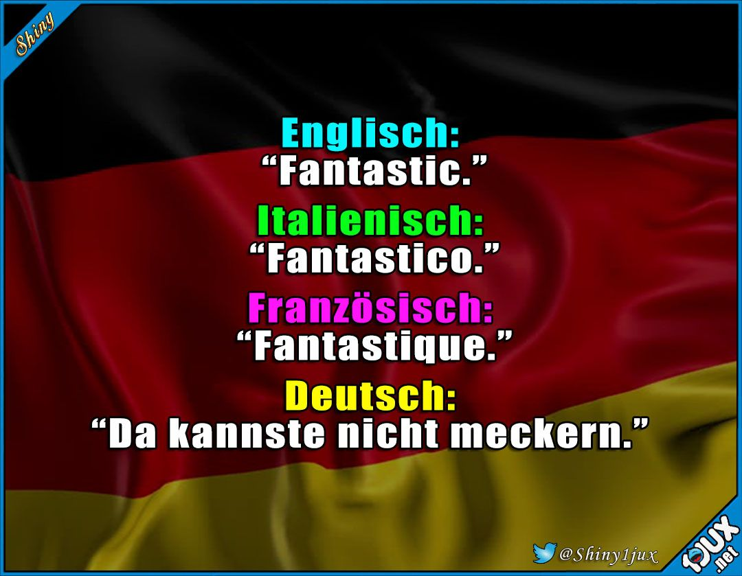 That is the highest compliment :) # . - That is the highest compliment :] German # … -