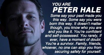 Peter Hale -- i dont really see Peter and myself being similar at all but okay .... xD