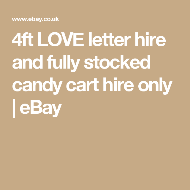 4ft Love Letter Hire And Fully Stocked Candy Cart Only Ebay