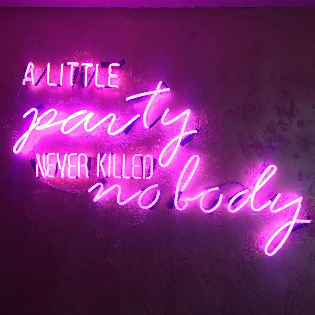 New The 10 Best Home Decor With Pictures A Little Party Never Killed Nobody Party Wallart Henparty Light A Little Party Neon Lights Party Neon Party