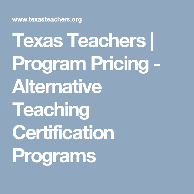 Texas Teachers | Program Pricing - Alternative Teaching ...
