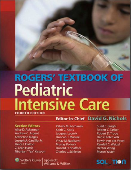Rogers Textbook Of Pediatric Intensive Care 4th Edition 2015