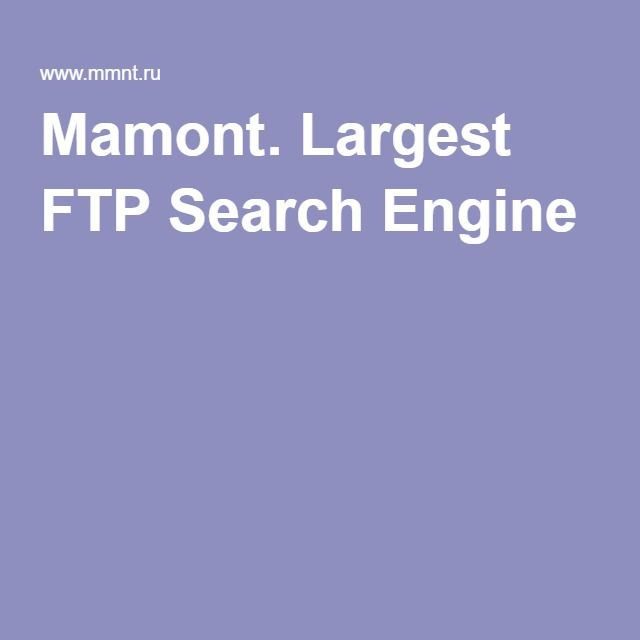 Mamont  Largest FTP Search Engine | Miscellaneous | Engineering