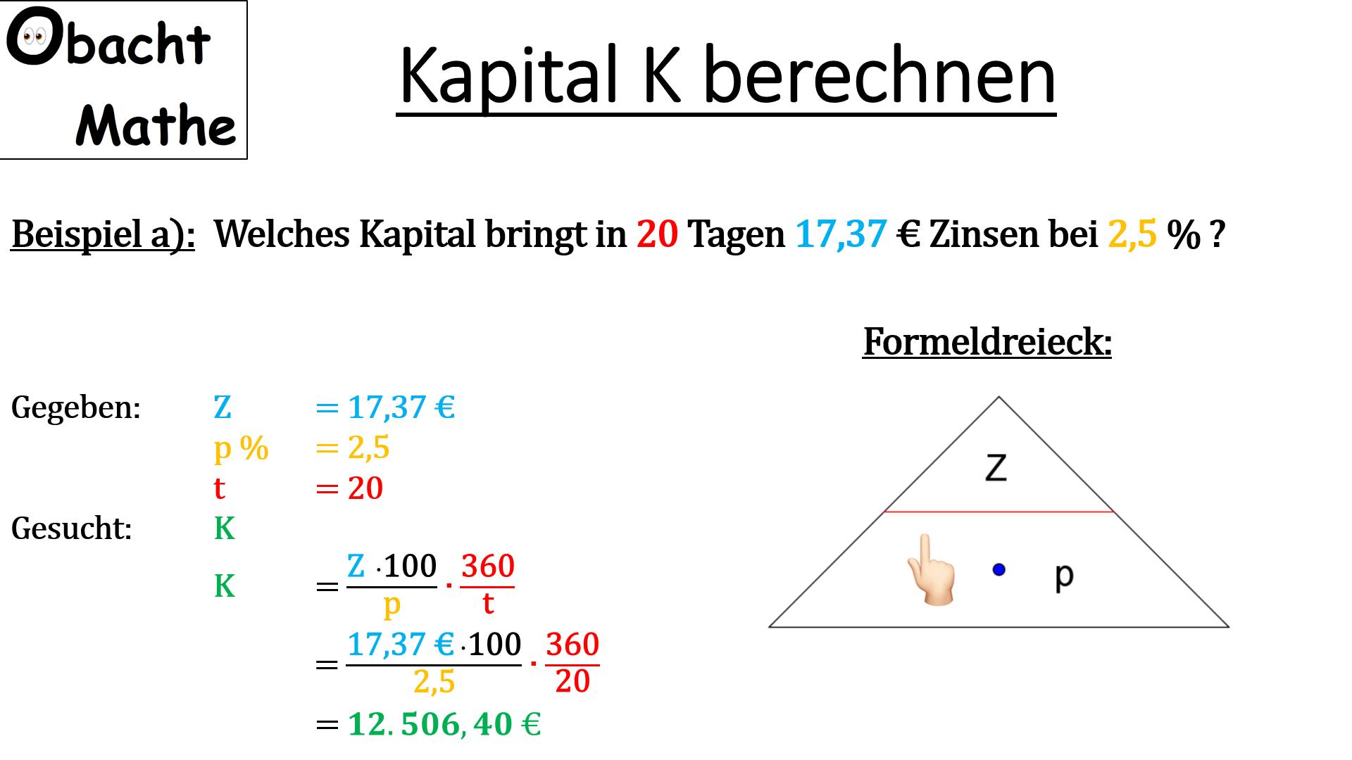 Wie Berechnet Man Das Kapital K Zinsrechnung Kapital Berechnen Formeldreieck Jahresformel Monatsformel Zinsrechnung Mathematik Lernen Effektiv Lernen