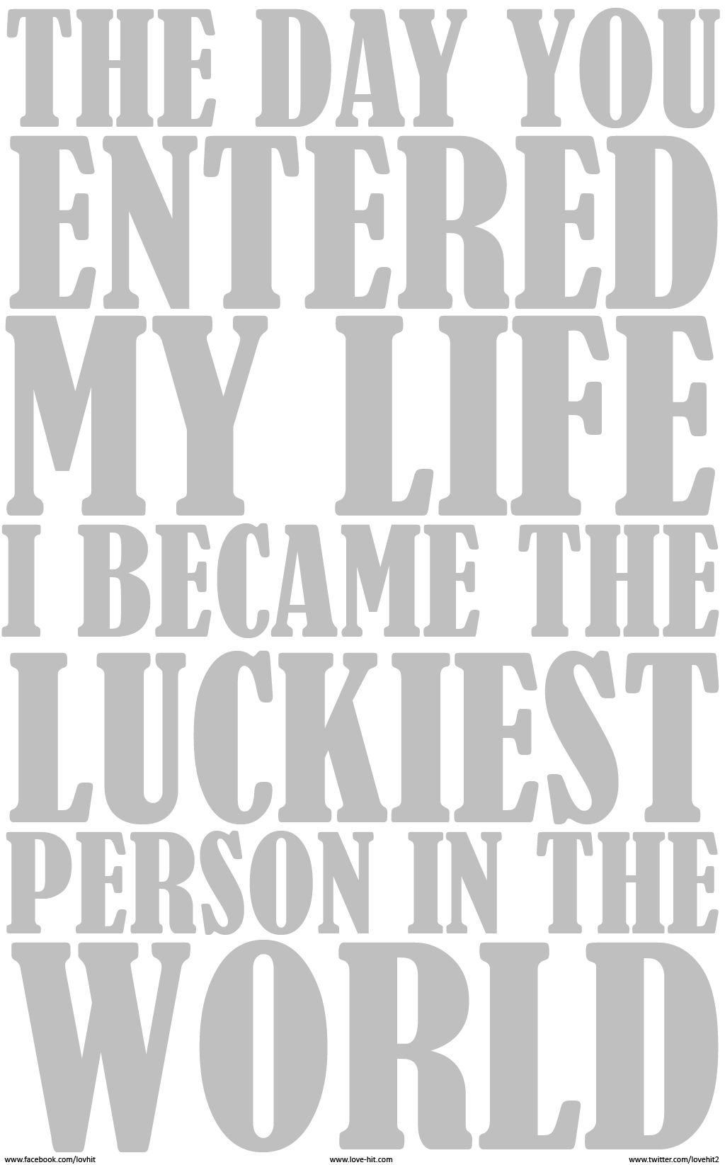 The Day You Entered My Life I Became The Luckiest Person In The
