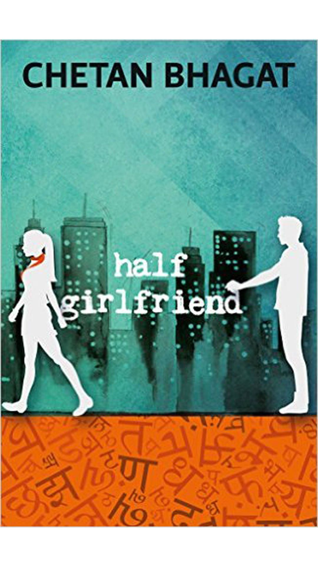 Half Girlfriend Is An Indian Englishing Of Age, Young Adult Romance  Novel By Indian