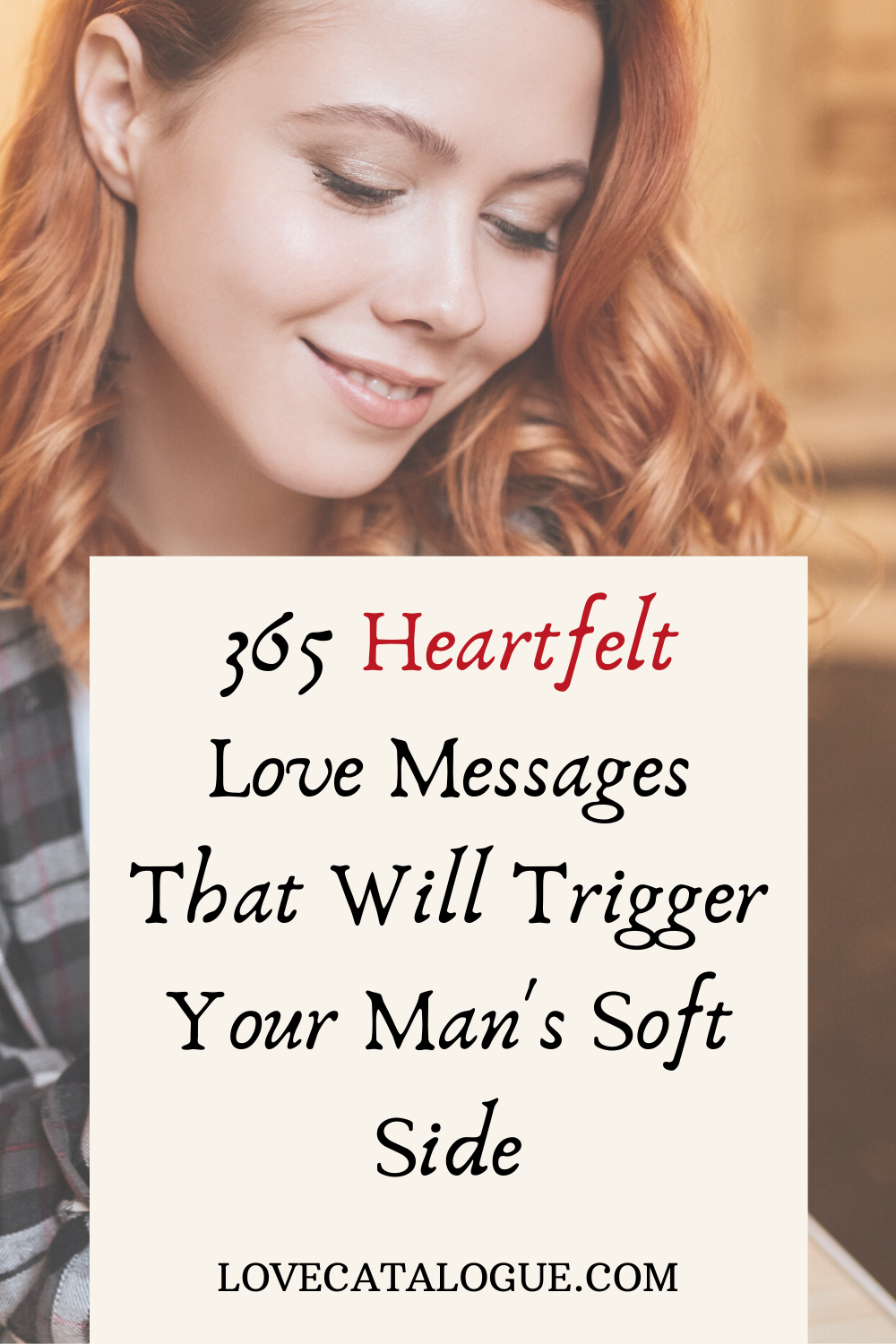 365 Heartfelt love messages that will trigger your man's soft side