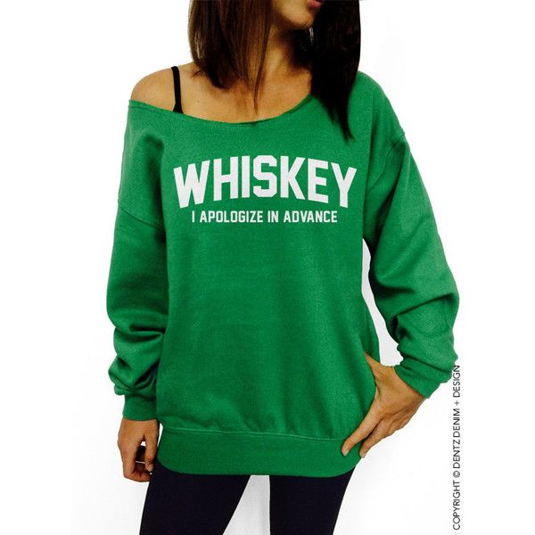 Whiskey Sweatshirt I Apologize in Advance St Patrick s Day Green... ( 28) 0eac3ca6ae5