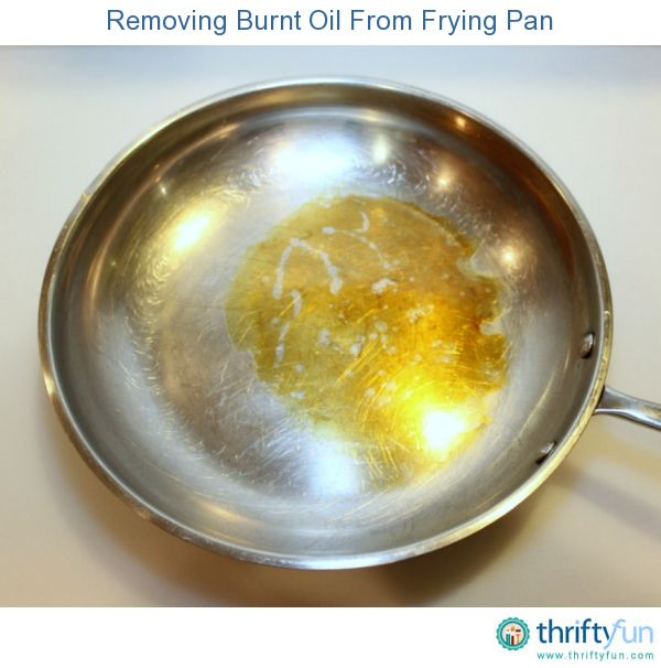 Removing Burnt Oil From A Frying Pan Cleaning Pans