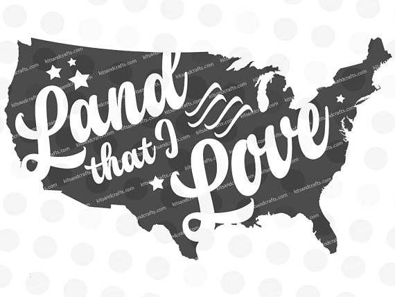 Download Land that I Love Svg USA Svg 4th of July Svg United
