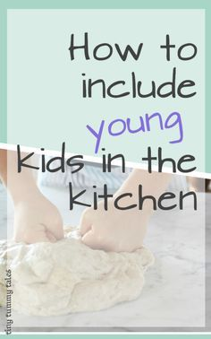 5 easy ways to include young kids in the kitchen while staying sane! :)