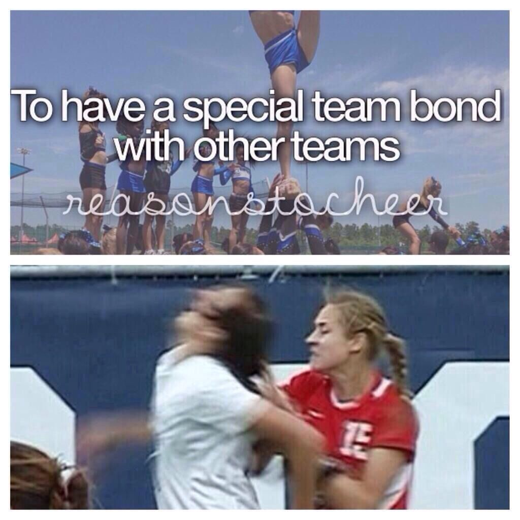 reasons I don't cheer, us soccer players just push people for bonding. :)