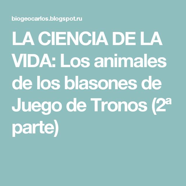 LA CIENCIA DE LA VIDA: Los animales de los blasones de Juego de Tronos (2ª parte)