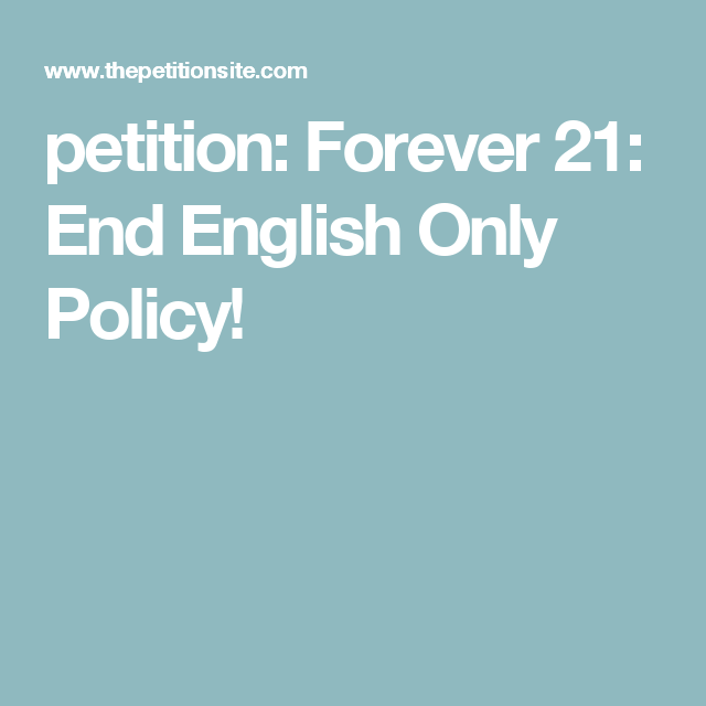 petition: Forever 21: End English Only Policy!