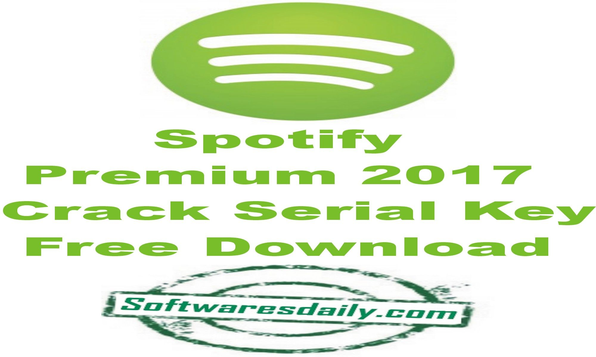 Spotify Premium 2017 Crack Serial Key Free Download Spotify