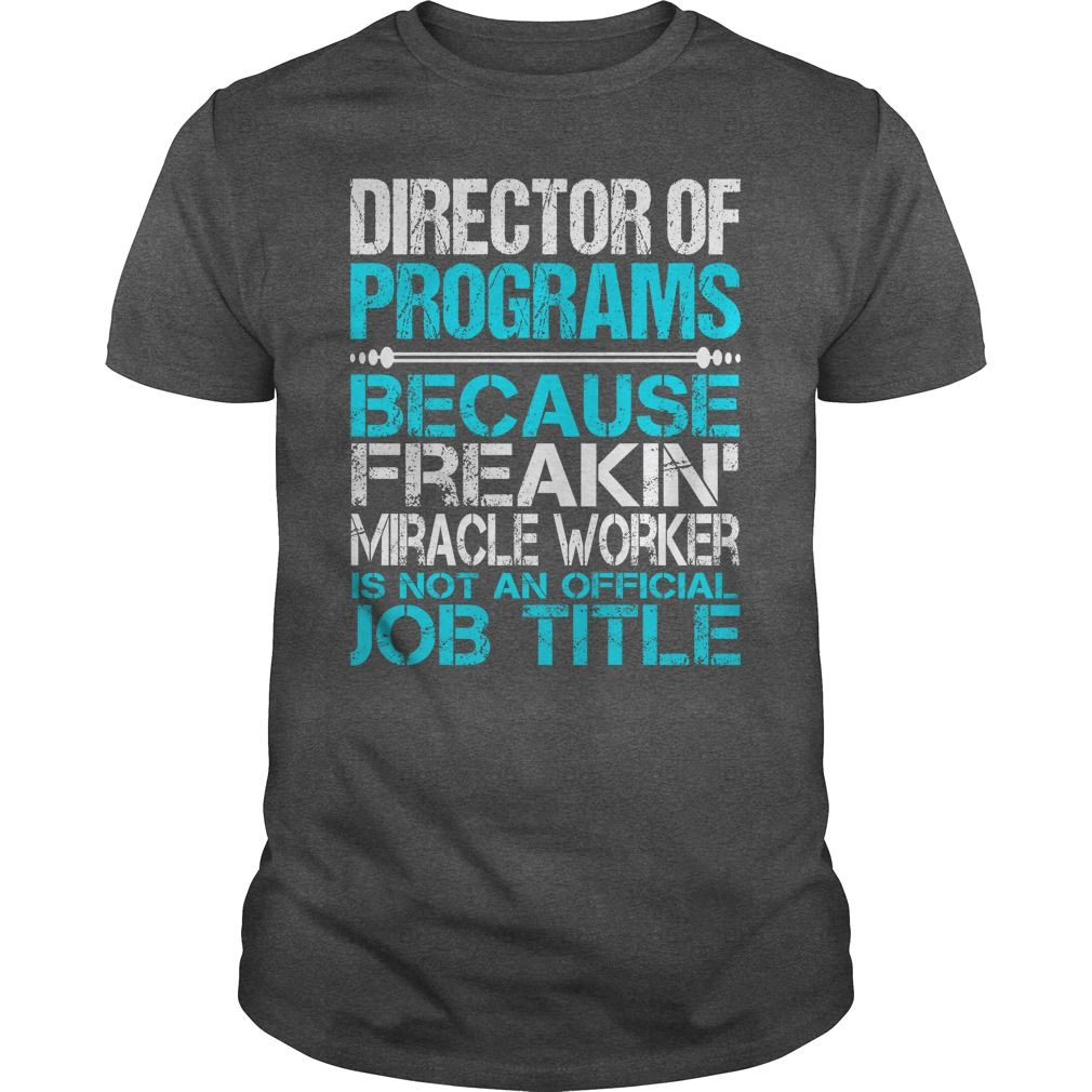 Awesome tee for director of programs tshirts hoodies