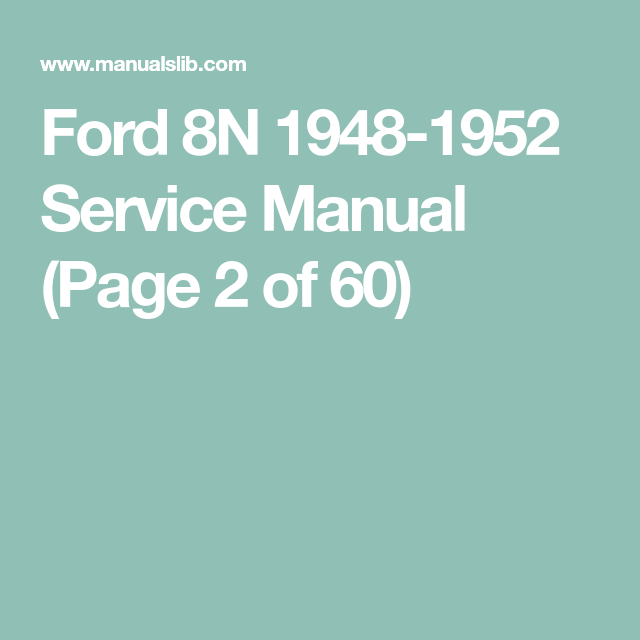Ford 8n 1948 1952 Service Manual Page 2 Of 60 Ford Manual Page