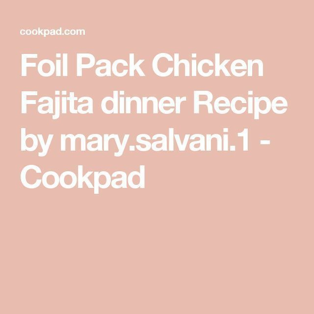 Photo of Fajita Chicken Dinner Foil Pack Recipes # Dinner #fajita # Chicken …