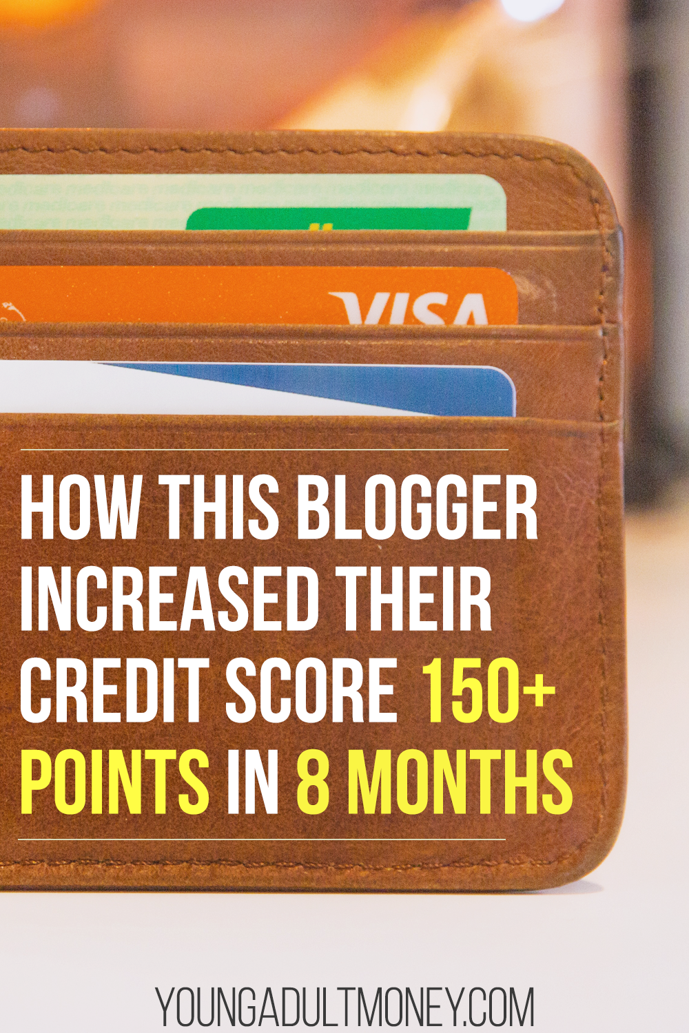 How This Blogger Increased Their Credit Score 150 Points In 8 Months Credit Score Improve Credit Score Saving Money