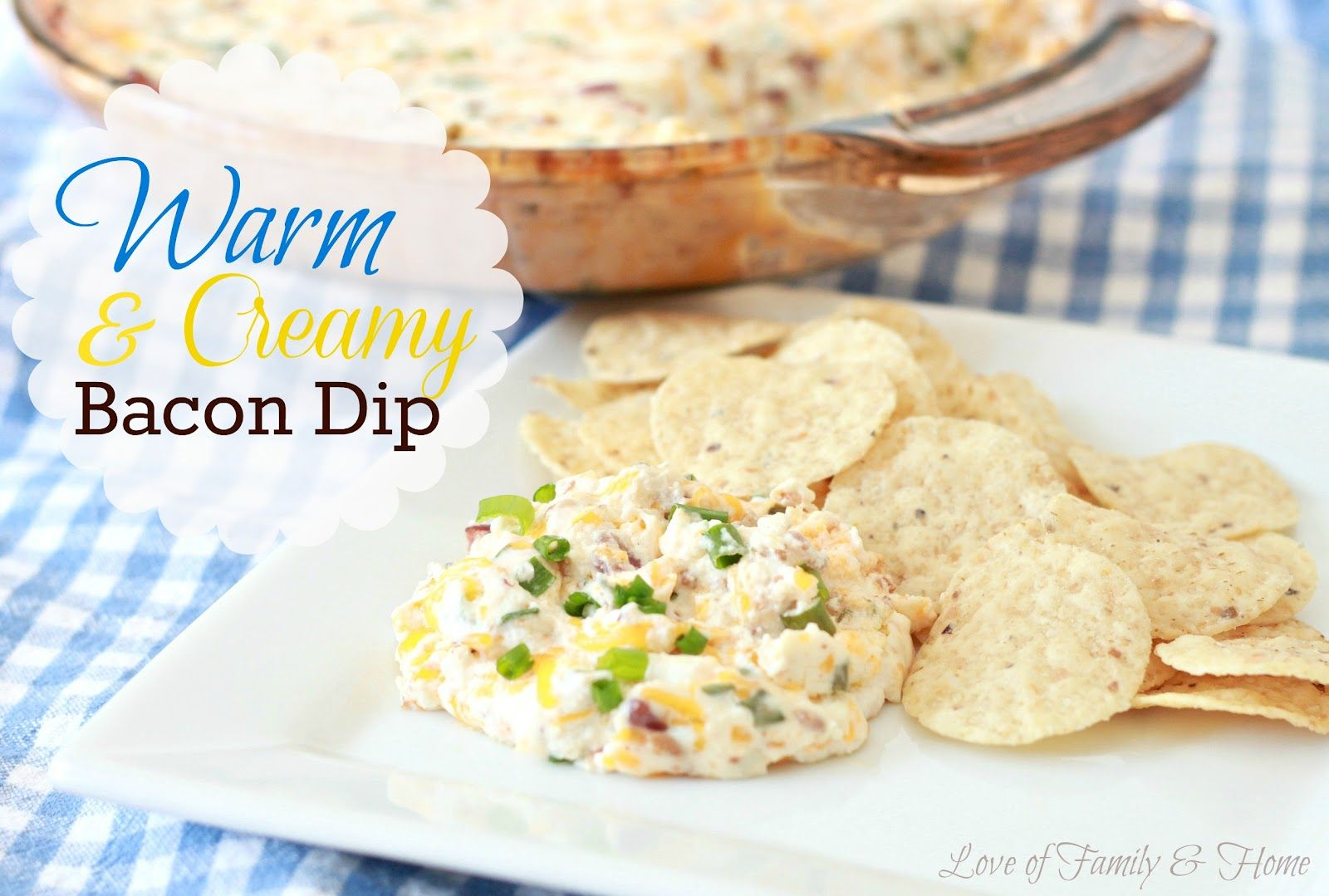Love Of Family & Home-Warm and creamy bacon dip!