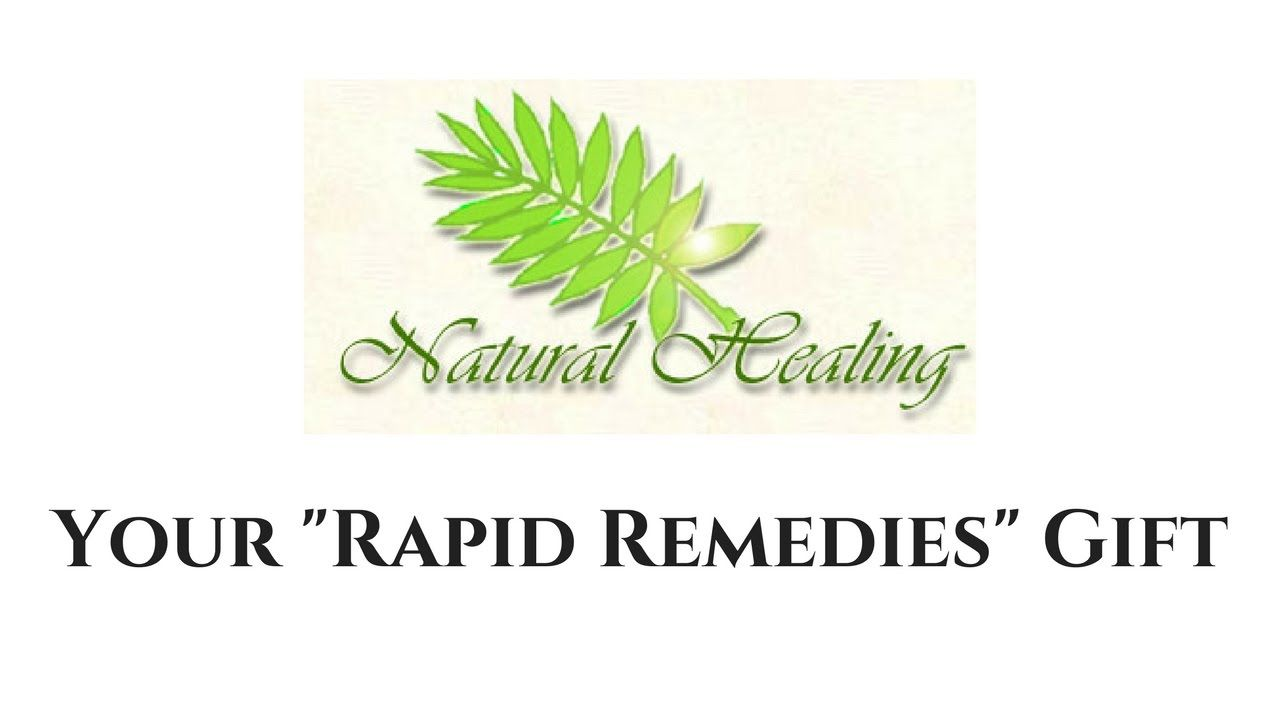 "Natural Healing: Your ""Rapid Remedies"" Gift"