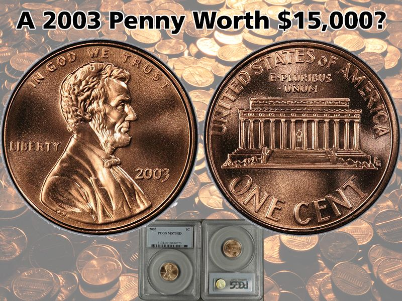 Did You Know    In 2003, a business strike Lincoln Cent