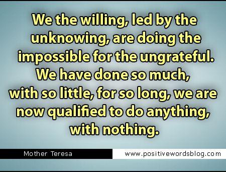Ungrateful Children Quotes Ungrateful Quotes Imposible Quotes