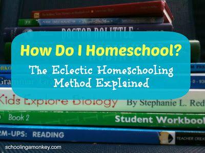 Schooling a Monkey: How Do I Homeschool: The Eclectic Homeschooling Method Explained