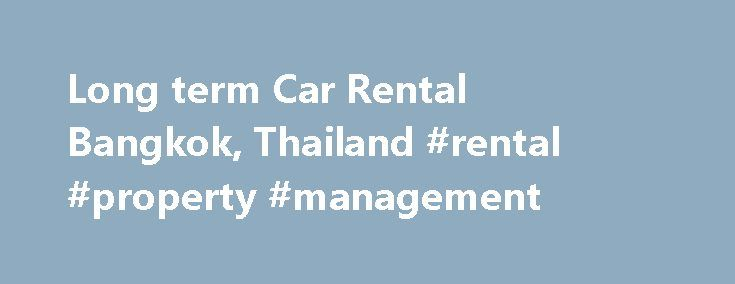 Long term Car Rental Bangkok, Thailand #rental #property #management