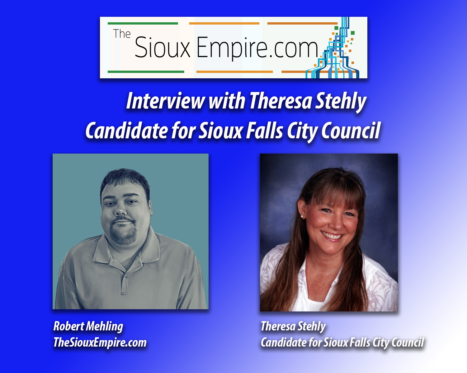 TheSiouxEmpire.com - The Sioux Empire Podcast Interview with Sioux Falls City Council Candidate Theresa Stehly