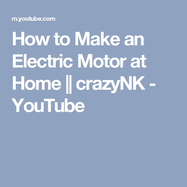 How to Make an Electric Motor at Home    crazyNK - YouTube