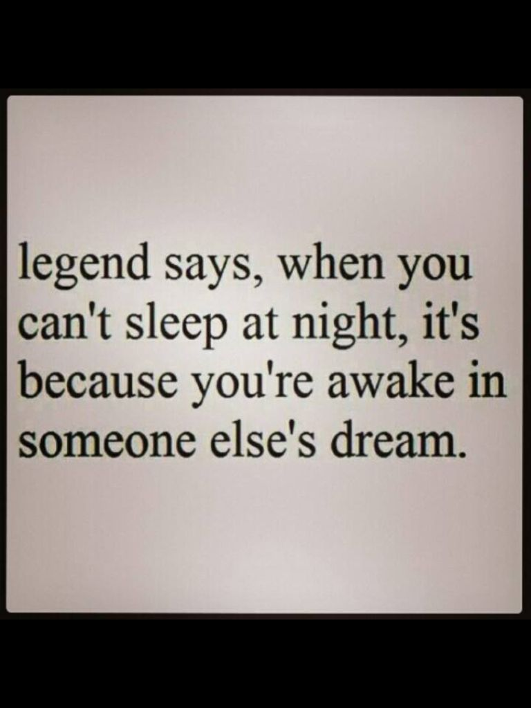 Quotes About Insomnia Can People Please Stop Dreaming Of Me Haha I Don't Want To Be