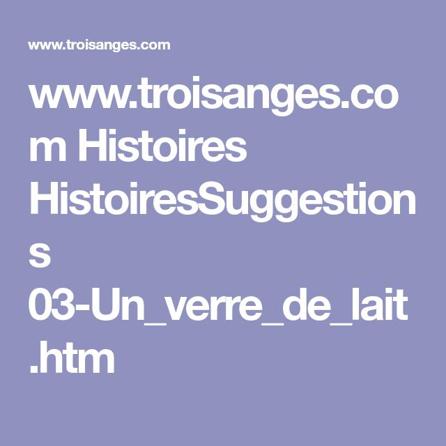 www.troisanges.com Histoires HistoiresSuggestions 03-Un_verre_de_lait.htm