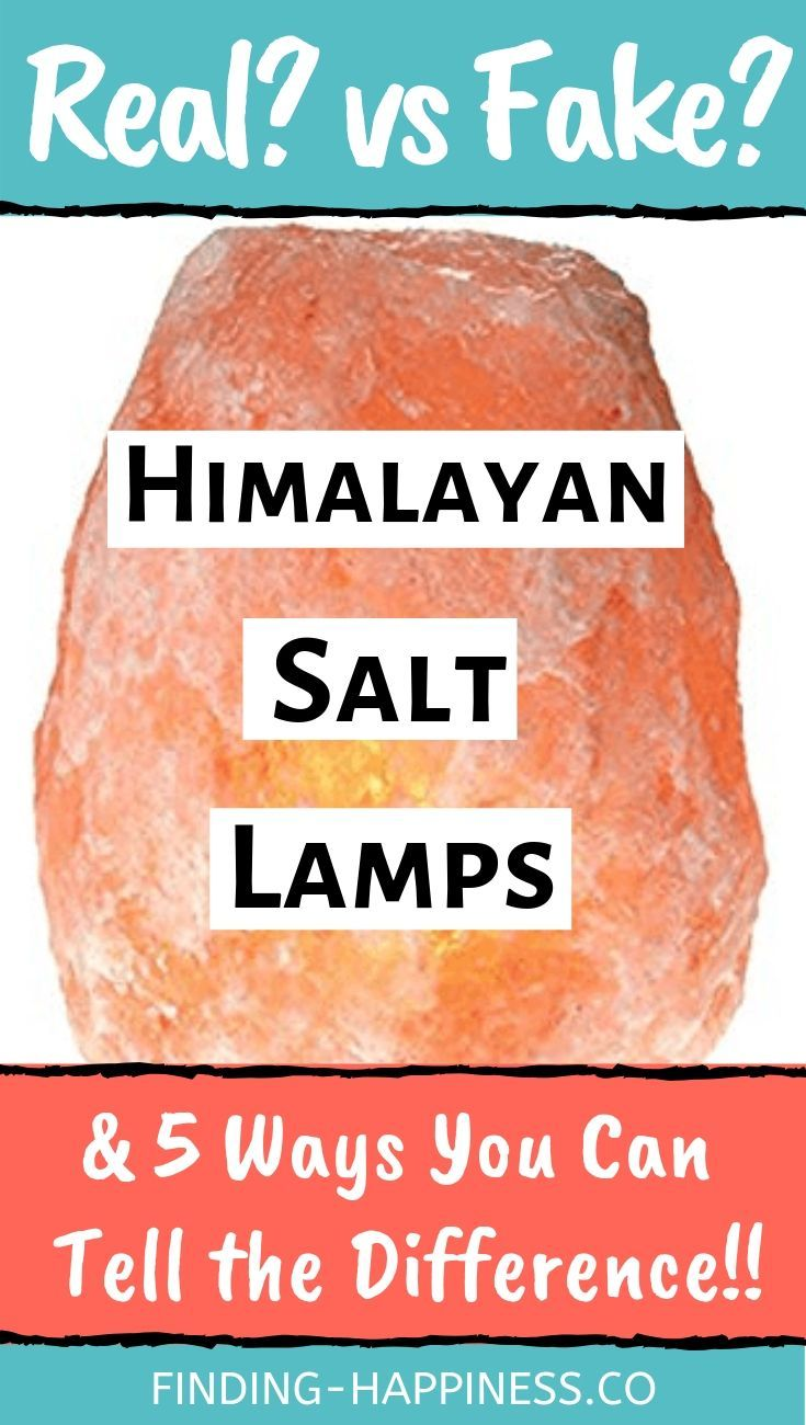 Real Vs Fake Himalayan Salt Lamps How To Tell The Difference