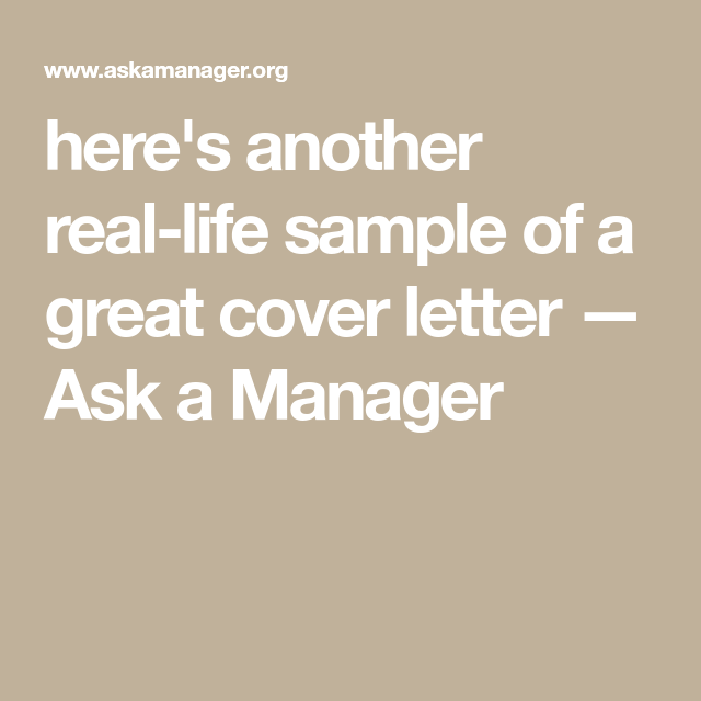 Heres Another Real Life Sample Of A Great Cover Letter Ask Manager